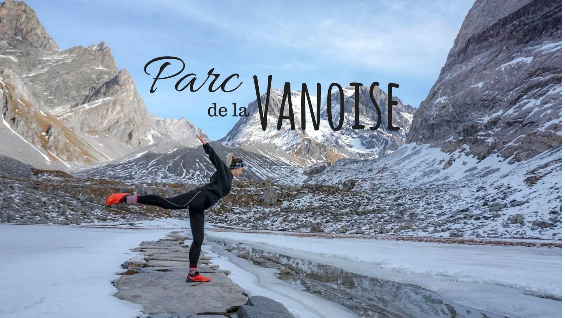 idée de randonnée dans le parc de la vanoise Pralognan blog Savoie