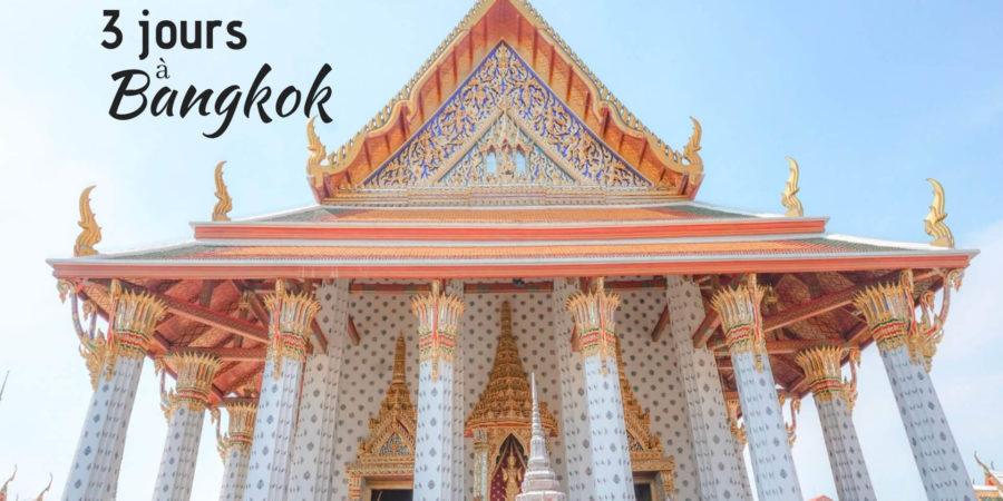 Que voir à Bangkok en 3 jour pour visiter