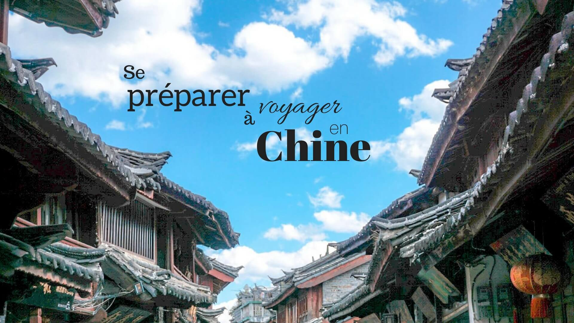 démarches visa chinois préparer voyage culture chine crachats et bousculade