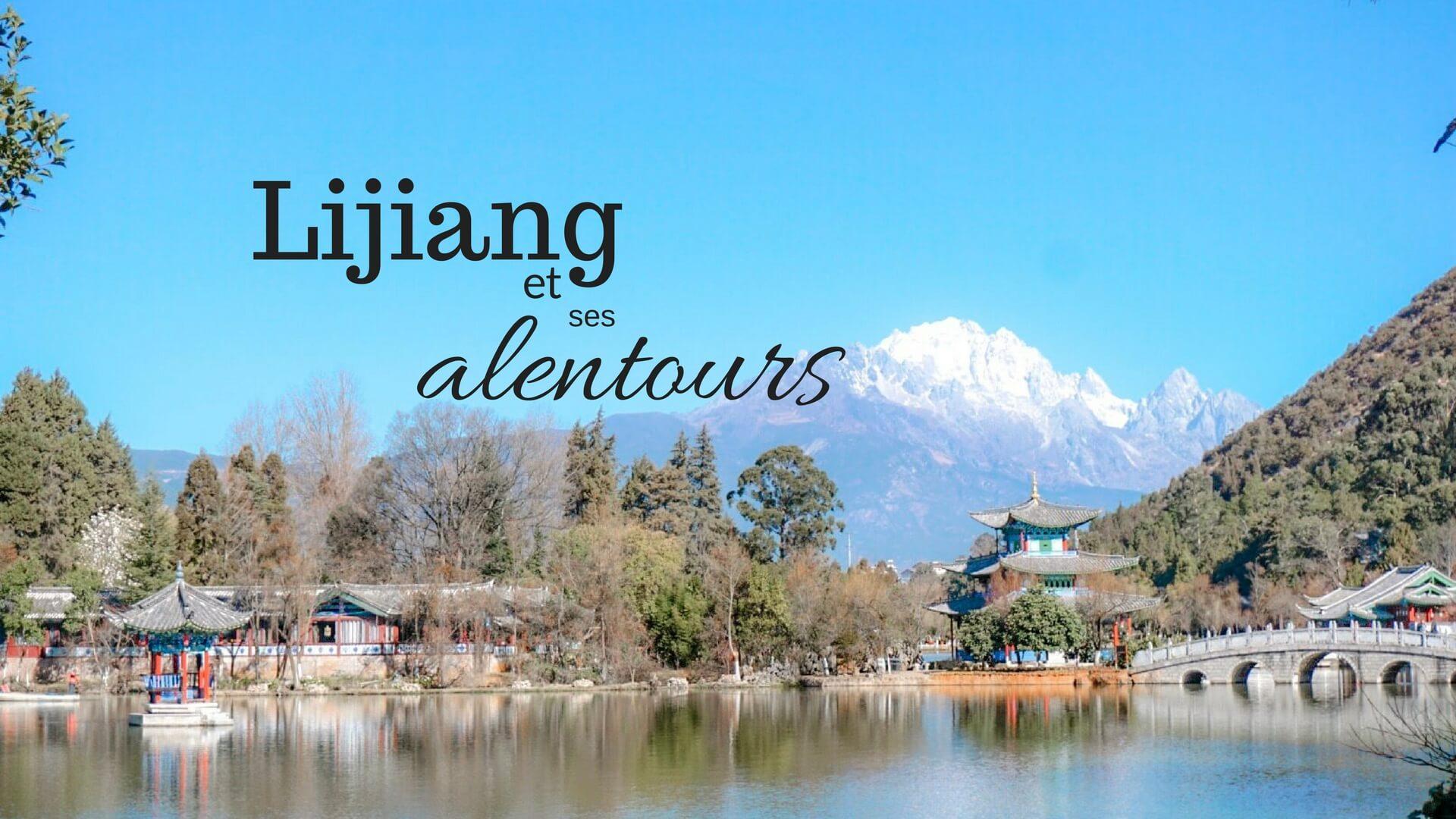 Quoi faire à Lijiang et alentours chine blog voyages