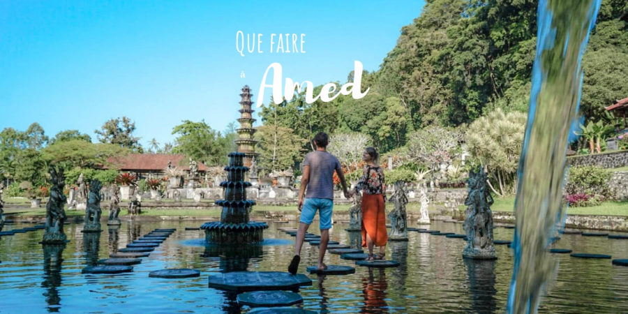 Que Faire Amed Bali blog voyage