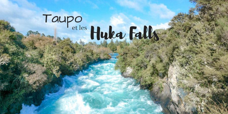 Que faire à Taupo et huka falls