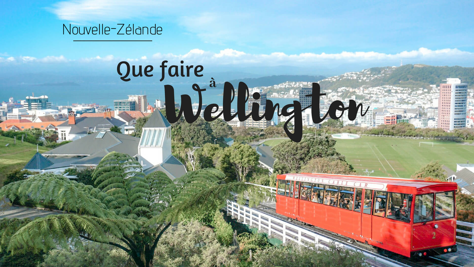 Que faire a Wellington en 2 jours