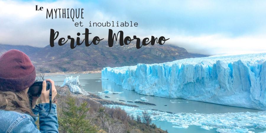 comment visiter le glacier perito moreno argentine