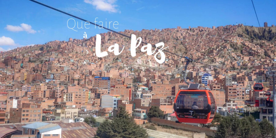 que faire à la paz bolivie blog