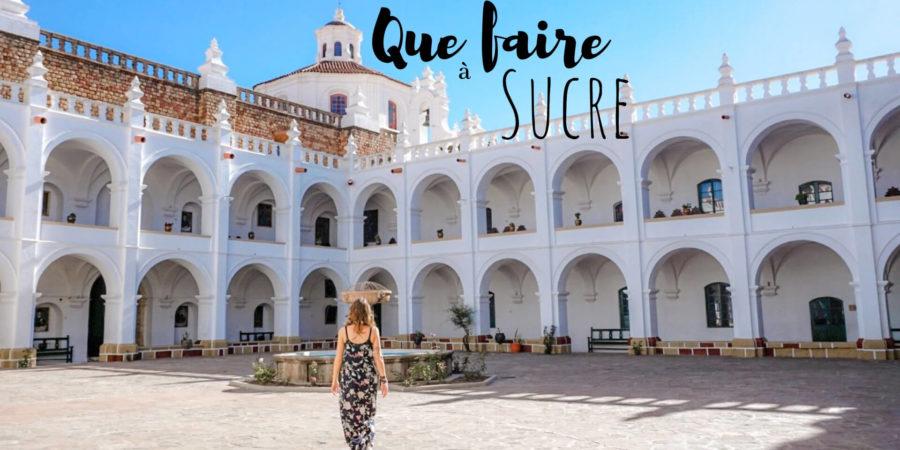que faire à sucre bolivie blog