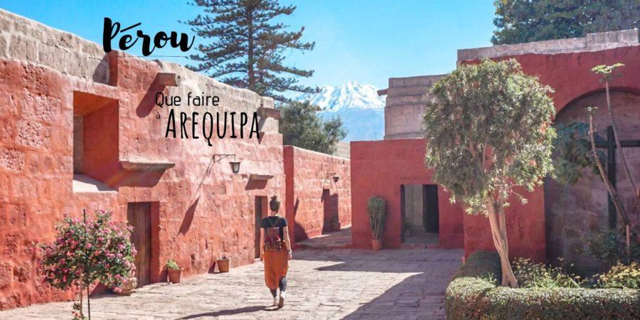 que faire à Arequipa Pérou