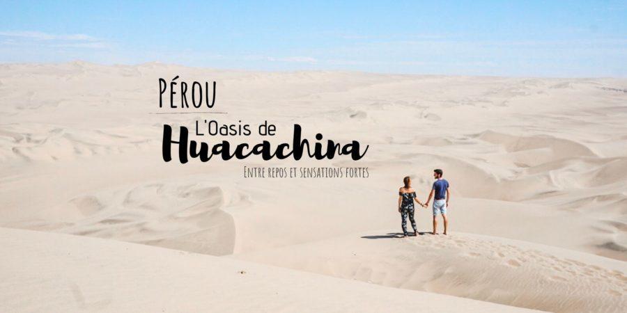 que faire oasis huacachina pérou