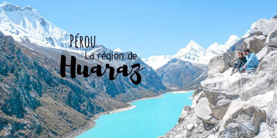 que faire à Huaraz perou voyage